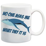 Sad Humpback Whale No One Asks Me What Day It Is Hump Day Themed Coffee Mug (1)