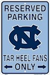 "North Carolina Tar Heels NCAA ""Tar Heel Fans Only"" Reserved Parking Sign (1 Unit)"