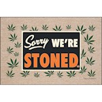 Sorry We're Stoned Novelty Door Mat - For Indoor & Outdoor Use, Made In USA (1)